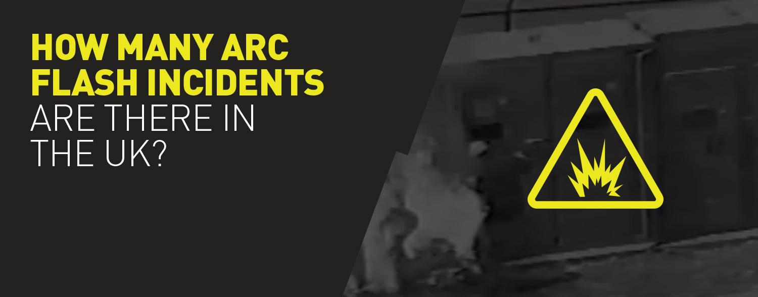 How many Arc Flash incidents are there in the UK?