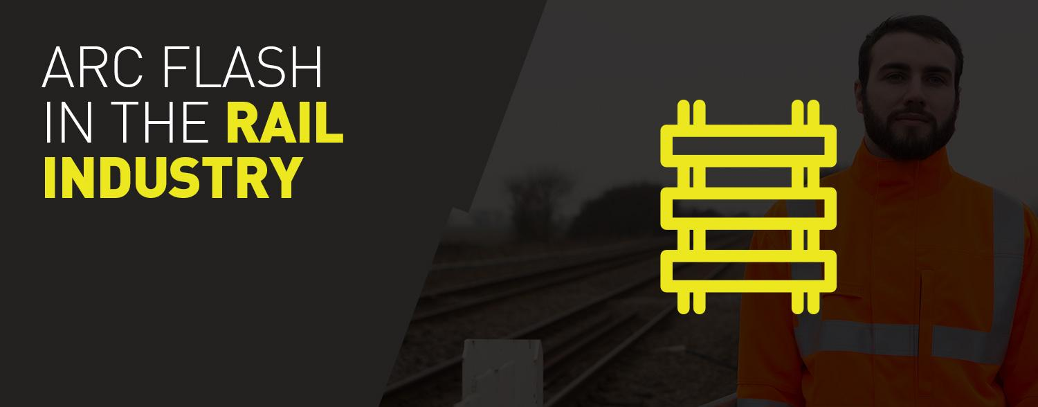 Arc Flash Risks in the Rail industry