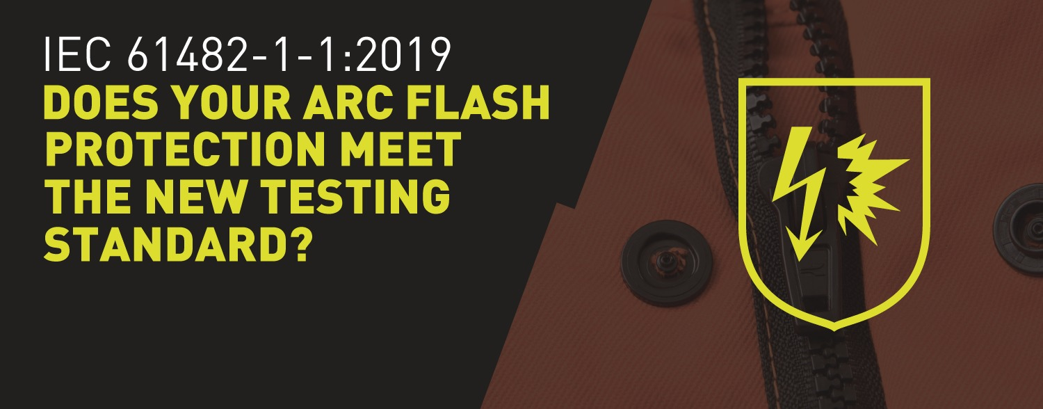 IEC 61482-1-1:2019 – does your Arc Flash protection meet the new testing standard?