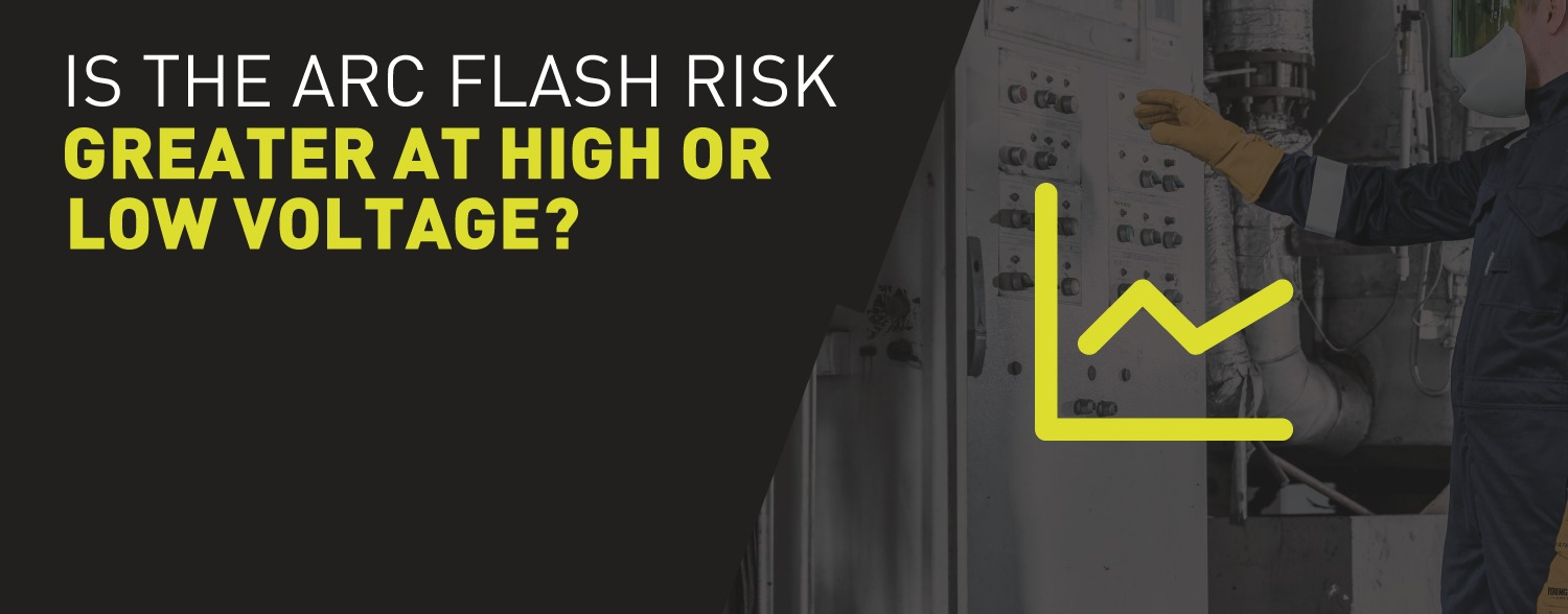 Is the Arc Flash risk greater at high or low voltage?