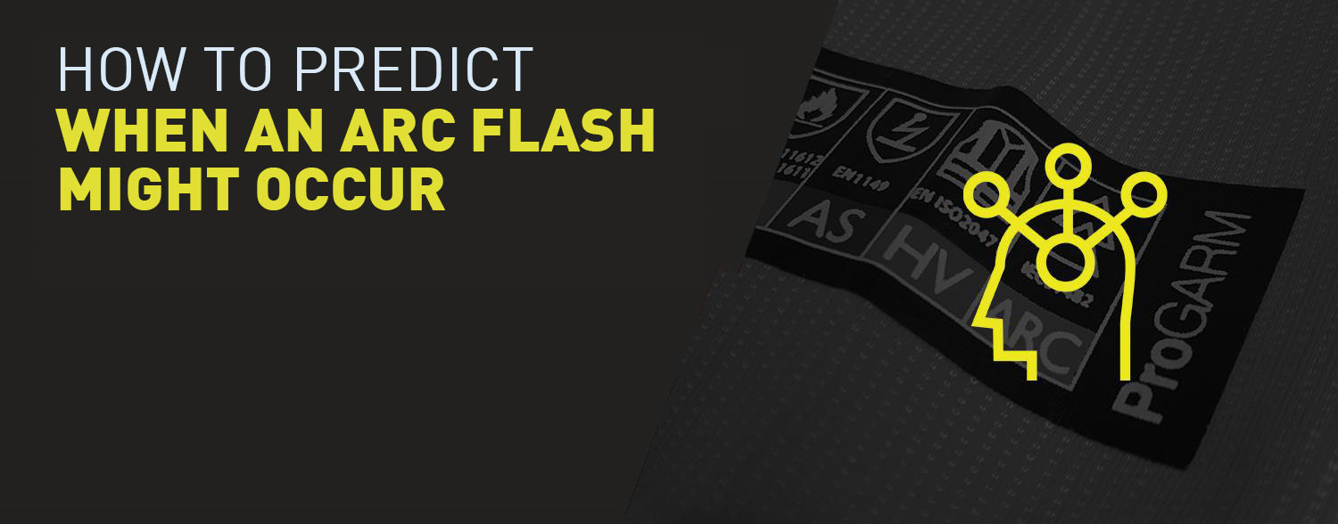 How to predict when an Arc Flash might occur