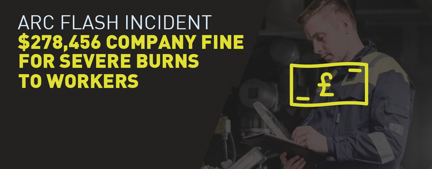 Arc Flash incident – $278,456 fine for US company after severe burns for three workers
