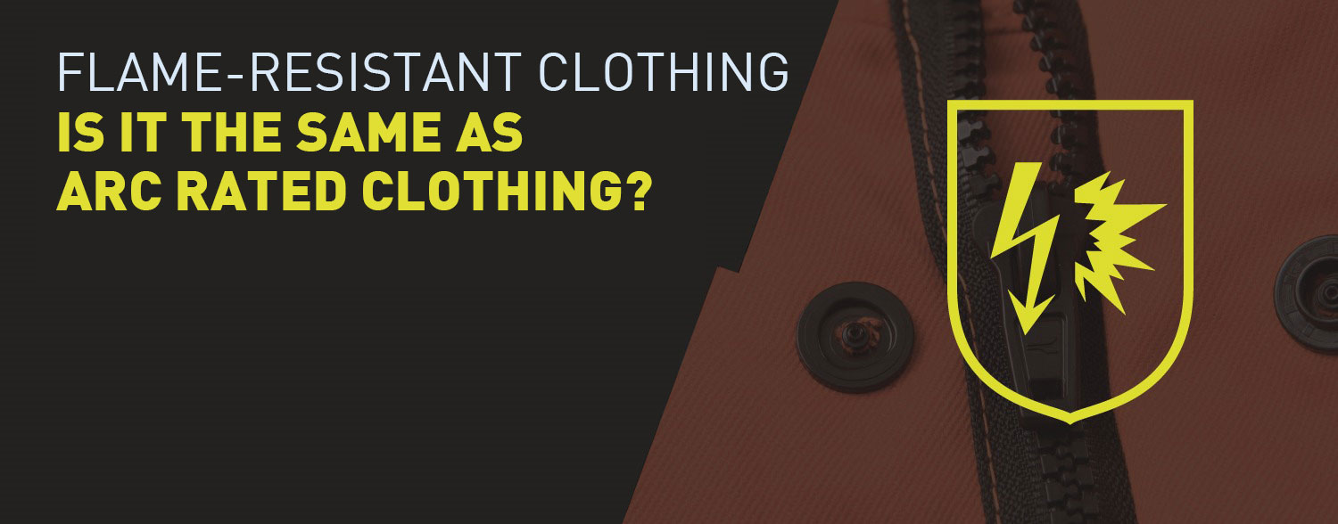 Is flame-resistant clothing the same as Arc rated clothing?