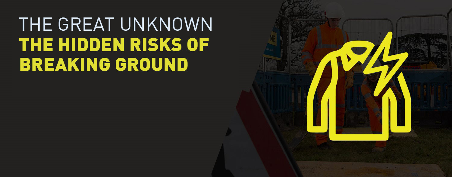 The great unknown – the hidden risks of breaking ground