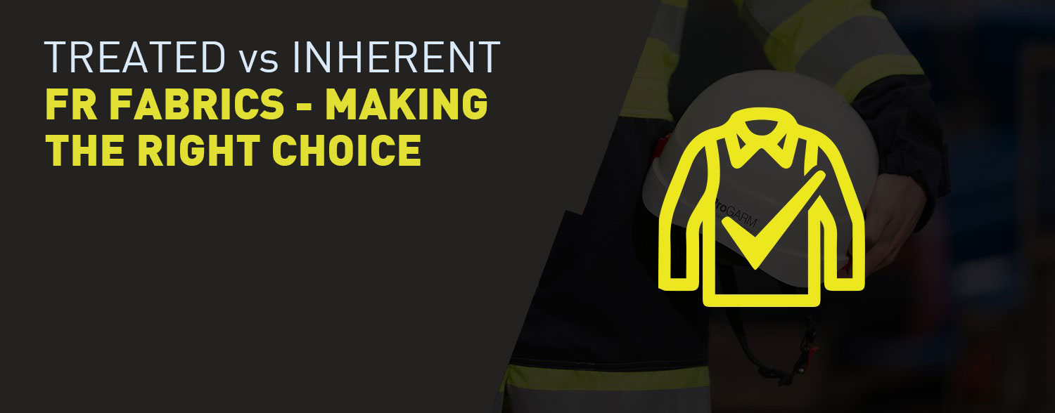 Treated vs inherent flame-resistant fabrics – making the right choice for you