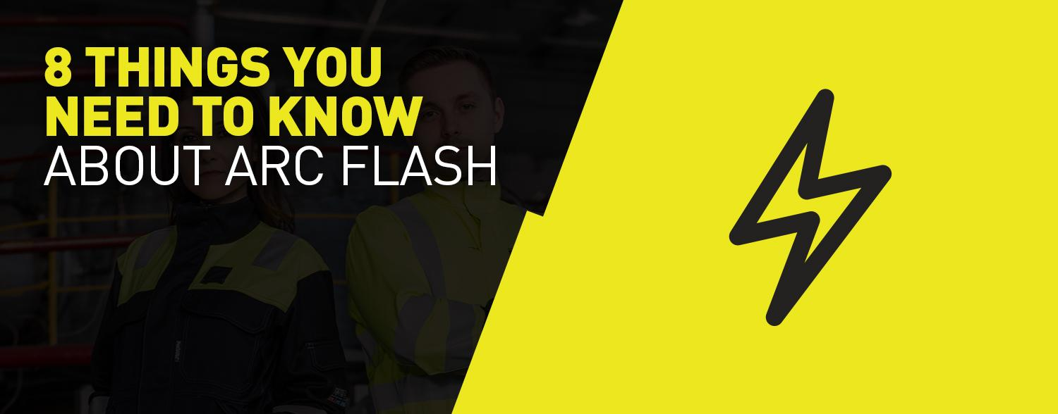 8 things industry professionals need to know about Arc Flash